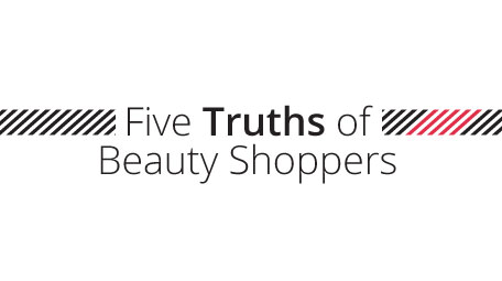 Five Truths of Beauty Shoppers