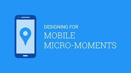 Designing for Mobile Micro-Moments